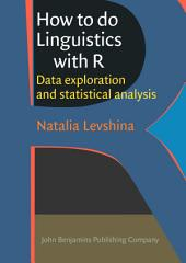 How to do Linguistics with R: Data exploration and statistical analysis