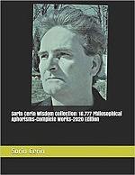 Sorin Cerin Wisdom Collection: 16,777 Philosophical Aphorisms- Complete Works-2020 Edition