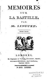 Memoires sur la Bastille, et la detention de l'auteur dans ce chateau royal, depuis le 27 septembre 1780 jusqu'au 19 mai 1782