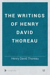 The Writings of Henry David Thoreau: Volume 9