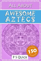 All About: Awesome Aztecs