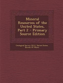 Mineral Resources of the United States, Part 2 - Primary Source Edition