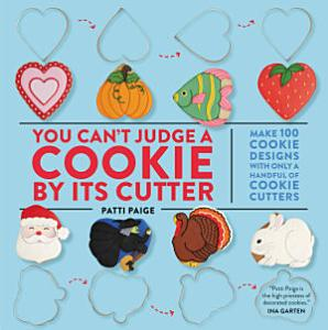 You Can t Judge a Cookie by Its Cutter Book