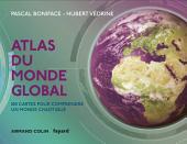 Atlas du monde global - 3e éd.: 100 cartes pour comprendre ce monde chaotique