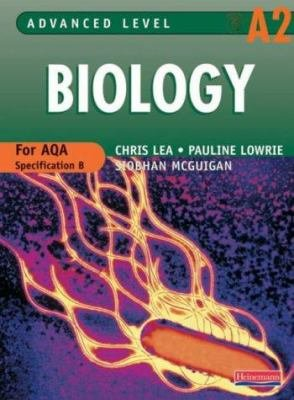 A2 Biology for AQA Specification B