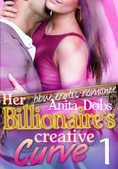 Her Billionaire's Creative Curve #1 (bbw Erotic Romance): The Billionaire's Curve Desire Series