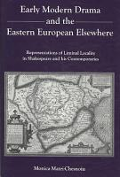 Early Modern Drama and the Eastern European Elsewhere PDF