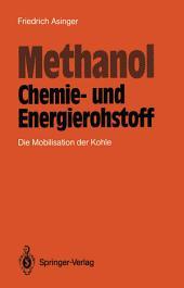 Methanol — Chemie- und Eneigierohstoff: Die Mobilisation der Kohle