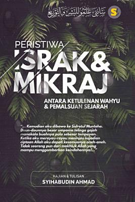 Peristiwa Israk   Mikraj   Antara Ketulenan Wahyu dan Pemalsuan Sejarah PDF