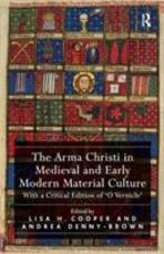 The Arma Christi in Medieval and Early Modern Material Culture PDF