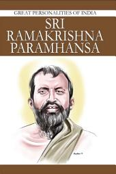 Sri Ramakrishna Paramhansa: Great Personalities Of India