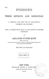 Poisons, Their Effects and Detection: A Manual for the Use of Analytical Chemists and Experts, with an Introductory Essay on the Growth of Modern Toxicology, Volume 1