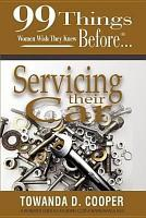99 Things Women Wish They Knew Before    Servicing Their Car PDF