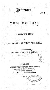 Itinerary of the Morea: Being a Description of the Routes of that Peninsula