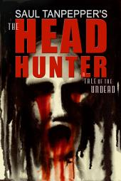 The Headhunter: An Undead and Other Horrors title