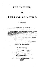 The Infidel: Or, the Fall of Mexico. A Romance, Volume 1