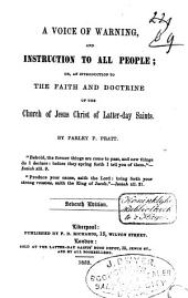 A Voice of Warning, and Instruction to All People, Or, An Introduction to the Faith and Doctrine of the Church of Jesus Christ of Latter-day Saints
