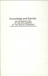 Knowledge and Society: An Introduction to the Philosophy of the Social Sciences