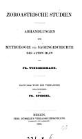Zoroastrische Studien  Abhandlungen zur Mythologie und Sagengeschichte des alten Iran  Herausg  von F  Spiegel PDF