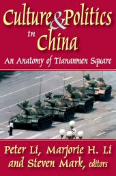Culture and Politics in China: An Anatomy of Tiananmen Square