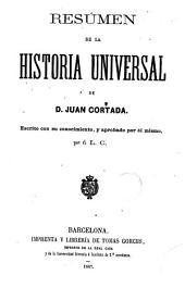 Resumen de la Historia Universal: escrito con su conocimiento, y aprobado por él mismo ...