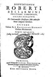 Disputationum de controversiis christianae fidei ... Epitome: Volume 4