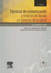 Técnicas de comunicación y relación de ayuda en ciencias de la salud + acceso web: + StudentConsult en español, Edición 3