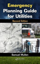 Emergency Planning Guide for Utilities, Second Edition: Edition 2