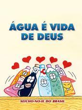 Água é Vida de Deus