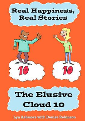Real Happiness  Real Stories  The Elusive Cloud 10 PDF