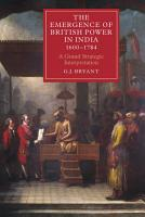 The Emergence of British Power in India  1600 1784 PDF
