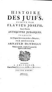 Histoire des juifs, sous le titre de Antiguitez judaïque: histoire de la guerre des Juifs contre les Romains
