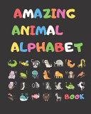 Amazing Animal Alphabet Book PDF