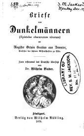 Briefe von dunkelmännern (Epistolae obscurorum virorum): an Magister Ortuin Gratius aus Deventer ...