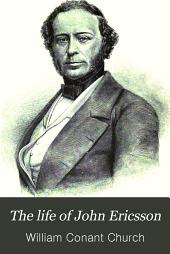 The Life of John Ericsson: Volumes 1-2