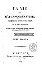 La vie de St. François Xavier, apôtre des Indes et du Japon: Volume2