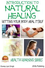 Introduction to Natural Healing - Letting your Body Heal Itself