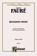 Religious Music  Cantique de Jean Racine  Other Short Choral Works for Treble Or Mixed Voices  2  Or 5 Part with Satb Soli  French  Latin Language Edi