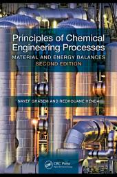 Principles of Chemical Engineering Processes: Material and Energy Balances, Second Edition, Edition 2