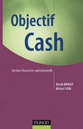 Objectif Cash: Gestion financière opérationnelle