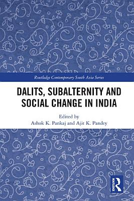 Dalits  Subalternity and Social Change in India PDF