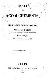 Traité des accouchements, des maladies des femmes et des Enfants ... Traduit de l'anglais, sur la neuvième édition, etc