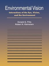 Environmental Vision: Interactions of the Eye, Vision, and the Environment