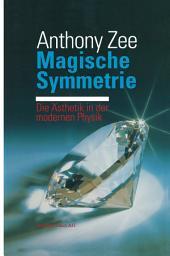 Magische Symmetrie: Die Ästhetik in der modernen Physik