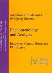 Phenomenology & Analysis: Essays in Central European Philosophy