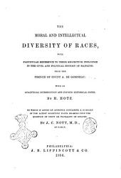 The Moral and Intellectual Diversity of Races with Particular Reference to Their Respective Influence in the Civil and Political History of Mankind A. De Gobineau