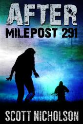 After: Milepost 291: A post-apocalyptic thriller