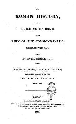 The Roman History from the Building of Rome to the Ruin of the Commonwealth  Illustrated with Maps  By Nath  Hooke  Esq      Vol  1   6
