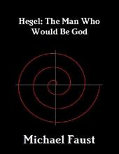 Hegel: The Man Who Would Be God