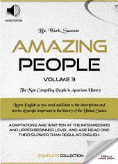 Amazing People: Volume 3 - AUDIO EDITION: BIOGRAPHIES OF FAMOUS AND INFLUENTIAL AMERICANS FOR ENGLISH LEARNERS, CHILDREN(KIDS) AND YOUNG ADULTS
